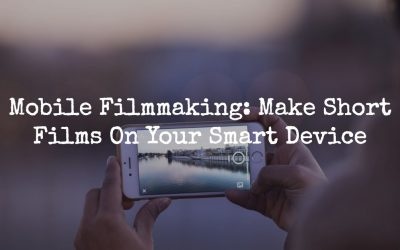 Strategies for the 48 Hour Mobile Film Challenge